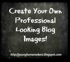 Young Homemakers: How To Create Your Own Professional Looking Quote Images -- want to create beautiful quote images yourself for your blog, here's how!