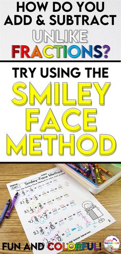 Teacher tip: Use the smiley face method to teach students how to add or subtract unlike fractions. Easy and colorful. Fun Classroom Games, Classroom Resources, Learning Resources, Math Games, Math Activities, Teacher Resources, Classroom Ideas, Teaching Fractions, Teaching Math