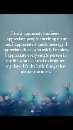 Thought For Today, Truly Appreciate, Im Not Okay, Dear Friend, Appreciation, Inspirational Quotes, Messages, Thoughts, Life