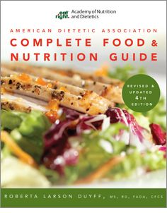 """Complete Food and Nutrition Guide, Fourth Edition -- basics on nutrients, latest food trends, """"how-tos"""" on selecting and preparing foods, and more."""