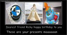 Lucky you Ricky :-) Happy Birthday Meme, Birthday Boys, Dear Friend, Birthday Candles, Presents, Memes, Gifts, Meme, Favors