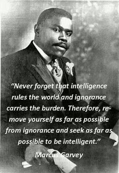 Intelligence quotes by Marcus Garvey - TOP INTELLIGENCE quotes and sayings by famous authors like Marcus Garvey : Never forget that intell - Quotes Dream, Life Quotes Love, Great Quotes, Quotes To Live By, Quotable Quotes, Wisdom Quotes, Me Quotes, Motivational Quotes, Inspirational Quotes