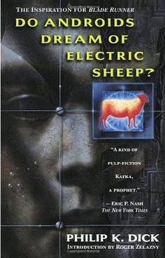 The basis for the movie 'Blade Runner' - Do Androids Dream of Electric Sheep