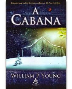 Livro : A Cabana    Autor : William P. Young     Número de páginas : 232   Editora : Sextante/Arqueiro Avaliação : Regular.        ...