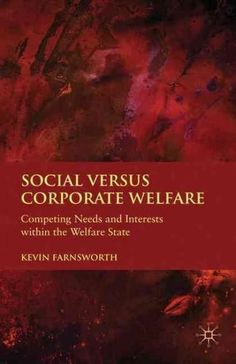 Social Versus Corporate Welfare: Competing Needs and Interests Within the Welfare State
