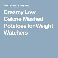 Creamy Low Calorie Mashed Potatoes for Weight Watchers