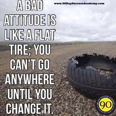 """""""A bad attitude is like a flat tire. You can't go anywhere until you change it."""" Bad attitudes are mostly caused by people who treated us wrongly. Positive Thoughts, Positive Quotes, Positive Attitude, Happy Thoughts, Deep Thoughts, Daring Quotes, Infinity Quotes, Great Quotes, Inspirational Quotes"""