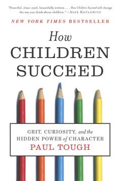 How Children Succeed: Grit, Curiosity, and the Hidden Power of Character  #EBooks