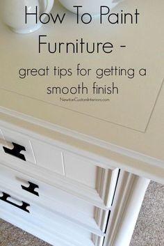 How To Paint Furniture from http://NewtonCustomInteriors.com. Detailed tutorial that includes great tips for getting a smooth finish!