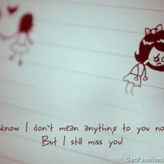 Broken Love Miss You Quotes - Heart Touching Fashion Summary I Miss You Quotes, Missing You Quotes, Me Quotes, I Still Miss You, Broken Love, Sayings, Words, Text Posts, Miss U Quotes