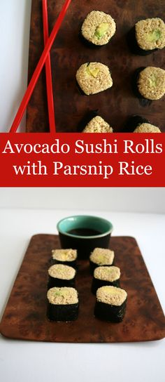 Avocado Sushi Rolls Avocado Sushi Rolls with Parsnip Rice - If you are looking for a healthy alternative to white rice in your sushi rolls, look no further! With these vegan sushi rolls, you won't miss the rice.