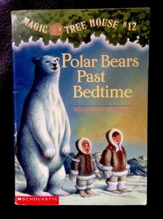 Polar bears Past Bedtime By Mary Pope Osborne Magic Tree House #12