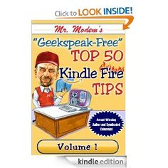 Mr. Modem's Top 50 Kindle Fire Tips, Volume 1
