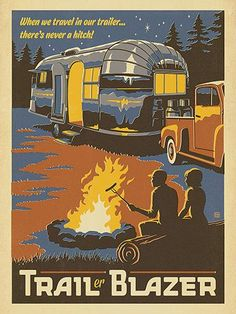 Trail Blazer - The world is your backyard when you travel in a trailer. Printed on gallery-grade paper with a classic matte finish, this design looks and feels like it was a rare jewel from an estate sale. Deck out your lake house, lodge, cabin or Man Cave with this adventurous print, you will always feel like you are on vacation!