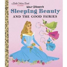 Sleeping Beauty and the Good Fairies story by Dorothy Strebe and Annie North Bedford and pictures by the Walt Disney Studio adapted by Julius Svendsen and C. Satterfield, Golden Press, B edition Childhood Stories, Vintage Children's Books, Vintage Kids, Antique Books, Baby Boomer, Disney Sleeping Beauty, Little Golden Books, Vintage Disney, Book Illustration