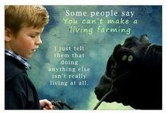 Maybe not the best living but for darn sure the best way of life. Country Quotes, Country Life, Country Girls, Country Lyrics, Country Style, Thats The Way, That Way, Farmer Quotes, Farm Girl Quotes