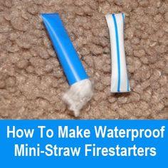 How To Make Waterproof Mini-Straw Firestarters
