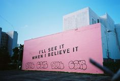 Because faith is believing when you can't see.
