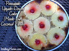 Pineapple Upside Down Cake from WellnessMama.com #recipes #wellness #dessert