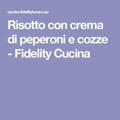 Risotto con crema di peperoni e cozze - Fidelity Cucina