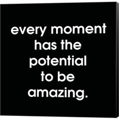 Metaverse Every Moment 2 by Louise Carey Canvas Art Life Quotes Love, True Quotes, Quotes To Live By, Motivational Quotes, Inspirational Quotes, Crazy Quotes, Daily Quotes, Amazing Quotes, Great Quotes