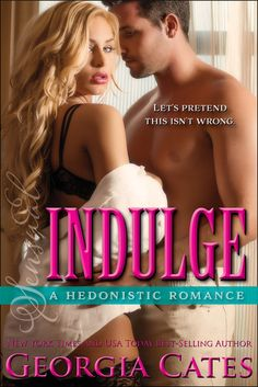 COVER REVEAL: Indulge (A Hedonistic Romance) by Georgia Cates - Add it to your TBR! - iScream Books