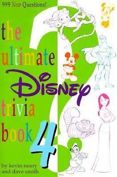 The Ultimate Disney Trivia Book 4: 999 New Questions! by Smith, David, Neary, K