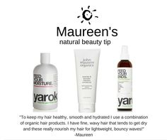 "Maureen's NATURAL BEAUTY TIP:  ""To keep my hair healthy, smooth and hydrated I use a combination of organic hair products. I absolutely can't live without the YAROK Feed your Moisture Shampoo, John Masters Organics Lavender Intensive Conditioner and YAROK Feed your Ends Leave-In Conditioner.   Shop YAROK here -> https://oresta.ca/collections/yarok"