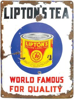 Lipton Tea 'World famous for Quality' tin advertising sign ... with round tin of Yellow Label Tea in the middle, in bright primary colours, c. early-mid 20th century, enamel on metal,