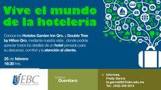 ¡Conoce como es el mundo de la hotelería! Acompáñanos en #CampusQuerétaro el 25 de febrero