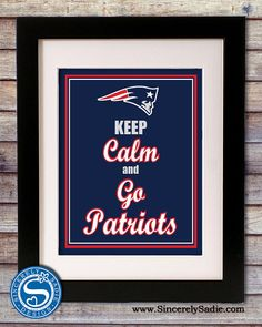 New England Patriots Keep Calm and Go by SincerelySadieDesign