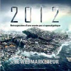 2012 : retrospective d'une année pas si apocalyptique !