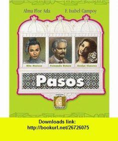 Pasos (Puertas al Sol) (9781581054118) F. Isabel Campoy, Alma Flor Ada , ISBN-10: 1581054114  , ISBN-13: 978-1581054118 ,  , tutorials , pdf , ebook , torrent , downloads , rapidshare , filesonic , hotfile , megaupload , fileserve