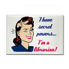 i´m a librarian bibliotecaria [and my power is not limited to fine waiving! Librarian Humor, Sexy Librarian, Teacher Librarian, Librarian Style, Library Posters, Library Books, Library Inspiration, Library Ideas, Secret Power