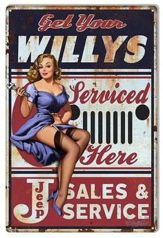 Garage Art Signs Jeep Willys Pin Up Girl by Steve McDonald Reproduction Sign Pub Vintage, Pin Up Girl Vintage, Retro Pin Up, Vintage Metal Signs, Vintage Pins, Vintage Jeep, Jeep Willys, Pin Up Girls, Steve Mcdonald