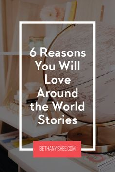 6 Reasons You Will Love Around the World Stories  Do you love geography and culture? Then Around the World Stories is perfect for your relaxed homeschool. Even your children that say they hate geography will be pulled into these original, creative stories inspired by other countries.