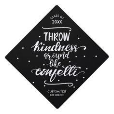 Grad Quote Show Kindness Custom Class of 2018 Graduation Cap Topper - graduation gifts giftideas idea party celebration