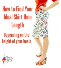 How to find your ideal skirt or dress hem length (depending on the height of your heels) ...