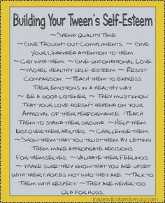 building your tweens self-esteem...this is for much later in life but I hope I remember each and everyone of these!