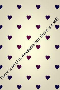 I'm awesome your not!!!!!