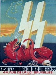 "Waffen SS recruiting poster circulated in Belgium. The Waffen SS ""swords"" slay the Jewish Bolshevik dragon surrounded by human remains. Standard demonization image of the enemy and his thirst for killing."