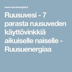 Ruusuvesi - 7 parasta ruusuveden käyttövinkkiä aikuiselle naiselle - Ruusuenergiaa