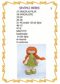 öğretmenler günü için öğretmenimize örmüşdüm bu zeytin gözlü sevimli kızı ama kızım el koydu,mecburen yenisini örücez bizde:) rus ... Crochet Doll Pattern, Crochet Dolls, Crochet Baby, Baby Knitting Patterns, Doll Patterns, Amigurumi Doll, Doll Accessories, Kids And Parenting, Crochet Animals