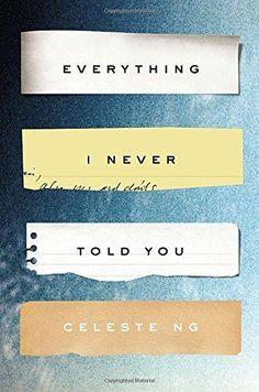 Everything I Never Told You: A Novel by Celeste Ng http://www.amazon.ca/dp/159420571X/ref=cm_sw_r_pi_dp_Ra1Wvb0DKW310
