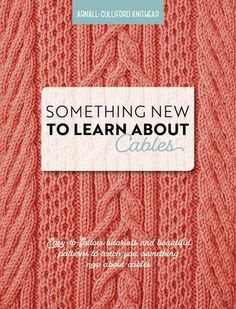Something New to Learn About Cables -  - Knitting Book - Arnall-Culliford Knitwear
