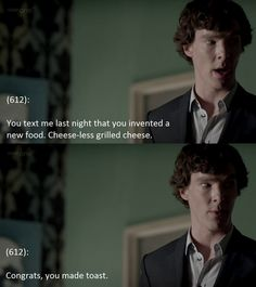 """Texts From 221b Baker Street: """"Cheese-less grilled cheese"""" """"Congrats, you made toast!"""""""