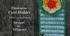 The Business Card Holder is a free crochet pattern to make your business cards stand out and to keep them safe. This Pattern is Available on Designs by Diligence, #Ravelry and #Etsy. #freeCrochetPattern #DIY