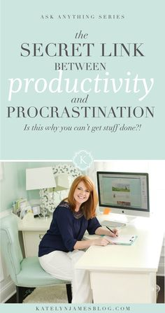 Is this why you can't get stuff done? The secret link between productivity and procrastination!! - Katelyn James Photography