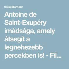Antoine de Saint-Exupéry imádsága, amely átsegít a legnehezebb percekben is! - Filantropikum.com