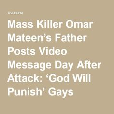 Mass Killer Omar Mateen's Father Posts Video Message Day After Attack: 'God Will Punish' Gays